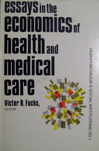 essays in the economics of health and medical care The economics of health and healthcare this essay the economics of health and healthcare and other 63,000+ term papers, college essay examples and free essays are available now on reviewessayscom.