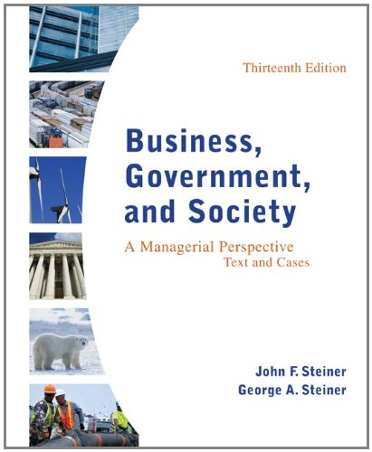 book Business, Government, and Society: A Managerial Perspective, Text and Cases, 13th Edition