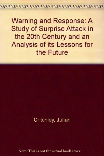 book Warning and response: A study of surprise attack in the 20th century and an analysis of its lessons for the future