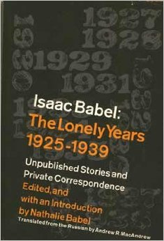 book Isaac Babel the Lonely Years: 1925-1939 Unpublished stories and correspondece