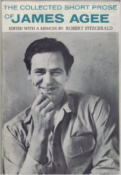 essays The Collected Short Prose of James Agee