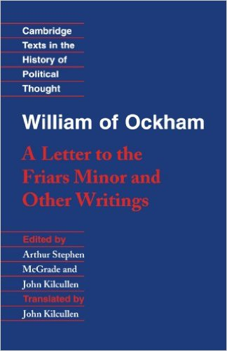 book William of Ockham: \'A Letter to the Friars Minor\' and Other Writings (Cambridge Texts in the History of Political Thought)