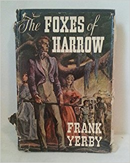 The Foxes of Harrow.[Historical novel of pre-Civil War New Orleans,1825-1860]. *Author\'s 1st book!