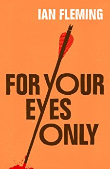 For Your Eyes Only: James Bond 007 eBook: Ian Fleming, Ian Rankin: Kindle Store