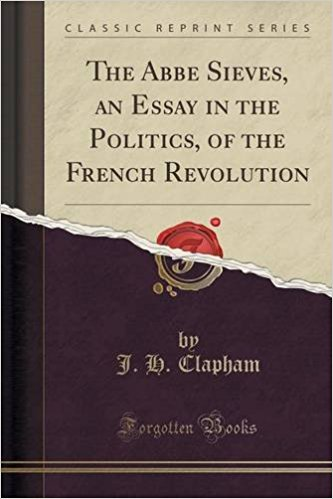 book The Abbe Sieves, an Essay in the Politics, of the French Revolution (Classic Reprint)