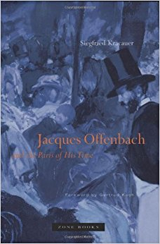 book Jacques Offenbach and the Paris of His Time