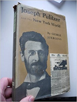 book Joseph Pulitzer and the New York World (Princeton Legacy Library)