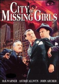 Movie City Of Missing Girls: Astrid Allwyn, John Archer, Sarah Padden, Philip Van Zandt: Amazon   Digital Services LLC