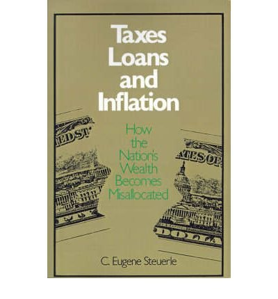 book [(Taxes, Loans and Inflation )] [Author: Eugene Steurerle] [Jul-1985]