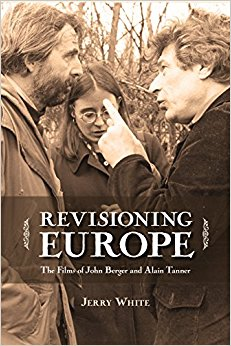book Revisioning Europe: The Films of John Berger and Alain Tanner (Cinemas Off Centre)