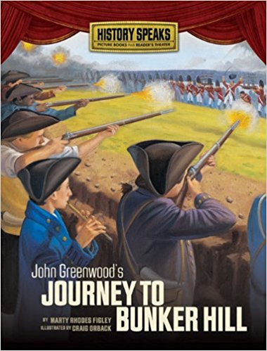book John Greenwood\'s Journey to Bunker Hill (History Speaks: Picture Books Plus Reader\'s Theater)