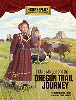 book Clara Morgan and the Oregon Trail Journey (History Speaks: Picture Books Plus Reader\'s Theater) - Kindle edition by Marty Rhodes Figley, Craig Orback. Children Kindle eBooks @ Amazon.com.