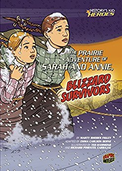 book The Prairie Adventure of Sarah and Annie, Blizzard Survivors (History\'s Kid Heroes) - Kindle edition by Marty Rhodes Figley, Ted Hammond, Richard Carbajal. Children Kindle eBooks @ Amazon.com.