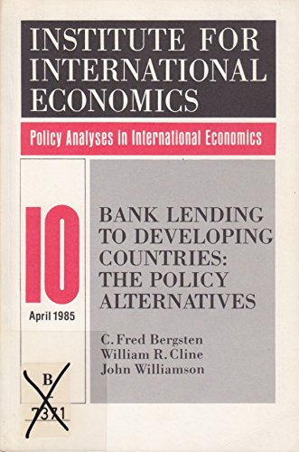 book Bank Lending to Developing Countries: The Policy Alternatives (Policy Analyses in International Economics)