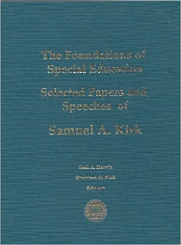 book The Foundations of Special Education: Selected Papers and Speeches of Samuel A. Kirk