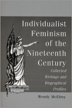 book Individualist Feminism of the Nineteenth Century: Collected Writings and Biographical Profiles