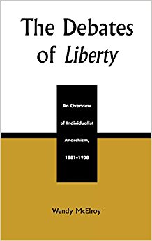 book The Debates of Liberty: An Overview of Individualist Anarchism, 1881-1908