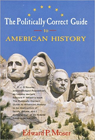 book The Politically Correct Guide to American History