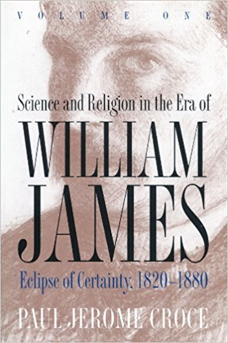 book Science and Religion in the Era of William James: Eclipse of Certainty, 1820-1880