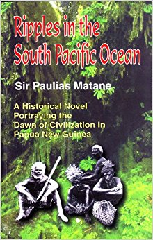 book Ripples in the South Pacific: A Historical Novel Portraying the Dawn of Civilization in Papua New Guinea