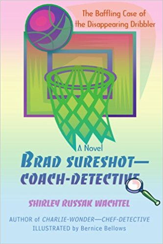 book Brad Sureshot--Coach-Detective: The Baffling Case of the Disappearing Dribbler