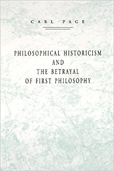 book Philosophical Historicism and the Betrayal of First Philosophy