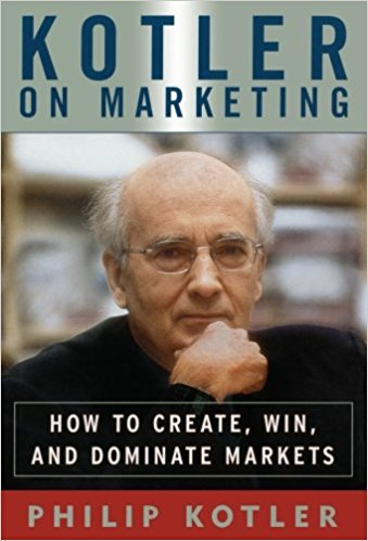 book Kotler on Marketing: How to Create, Win, and Dominate Markets