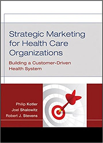 book Strategic Marketing For Health Care Organizations: Building A Customer-Driven Health System