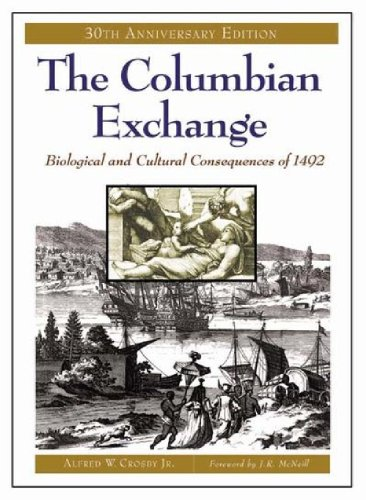 Alfred worcester crosby born january 15 1931 united states of the columbian exchange biological and cultural consequences of 1492 30th anniversary edition fandeluxe Image collections
