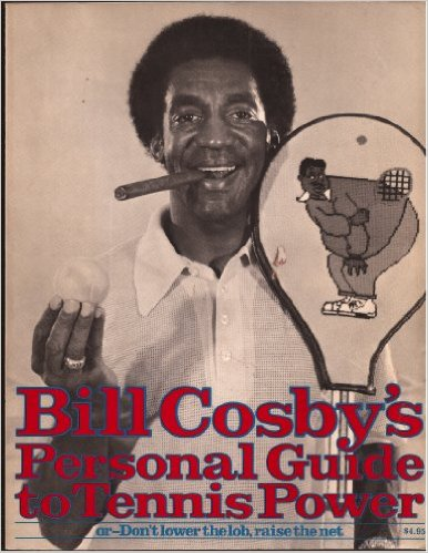book Bill Cosby\'s Personal Guide to Tennis Power; or Don\'t Lower the Lob, Raise the Net, Random House, 1975.