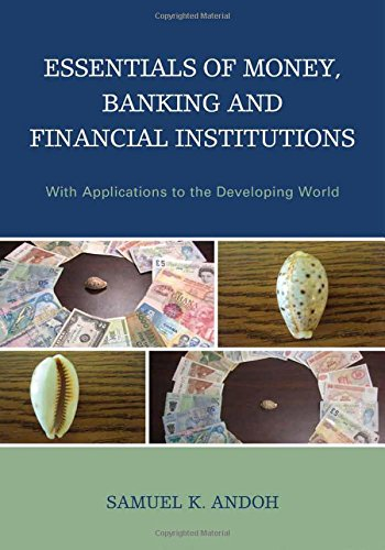 book Essentials of Money, Banking and Financial Institutions: With Applications to the Developing World