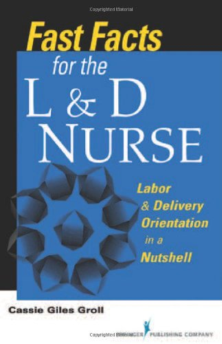 book Fast Facts for the L & D Nurse: Labor & Delivery Orientation in a Nutshell