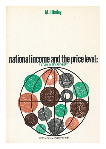 book National income and the price level : a study in macroeconomic theory \/ by Martin J. Bailey