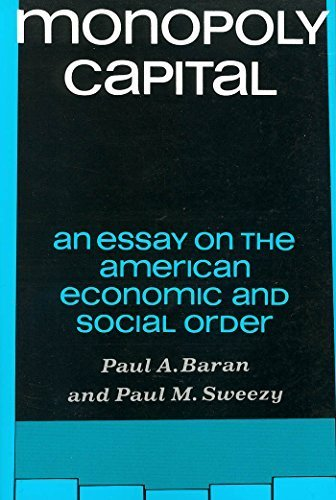 book Monopoly Capital: An Essay on the American Economic and Social Order 1st Modern reader pa edition by Baran, Paul (1966) Paperback