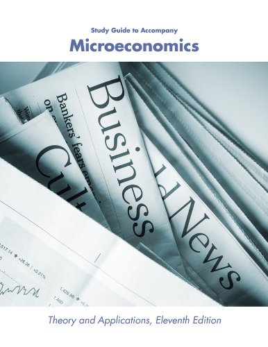 book Microeconomics, Study Guide: Theory and Applications [11th Edition]