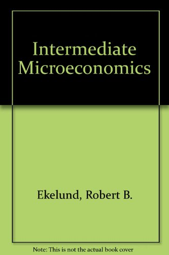 book Workbook for Ekelund, Jr.\/Ault\'s Intermediate Microeconomics: Price Theory & Applications