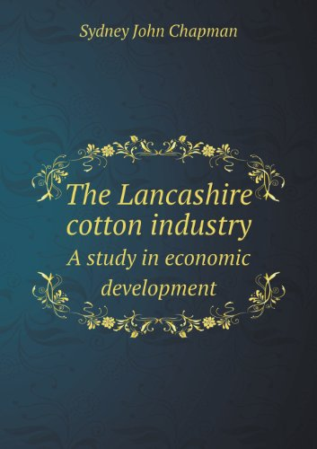 book The Lancashire Cotton Industry a Study in Economic Development
