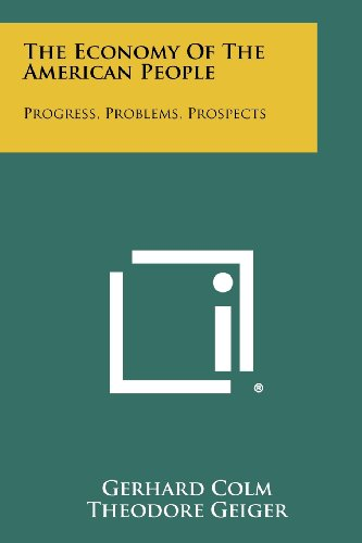 book The Economy of the American People: Progress, Problems, Prospects