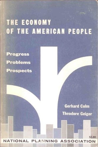 book The Economy of the American People: Progress, Problems, Prospects (Planning Pamphlet #115, Second Edition: October 1961)