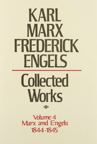 book Collected Works of Karl Marx and Friedrich Engels, 1844-45, Vol. 4: The Holy Family, The Condition of the Working Class in England, etc.