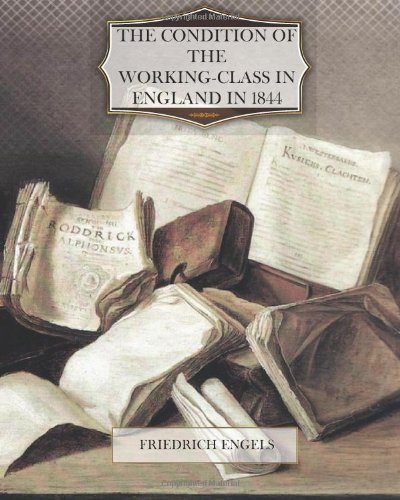 book The Condition of the Working-Class in England in 1844