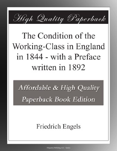 book The Condition of the Working-Class in England in 1844 - with a Preface written in 1892