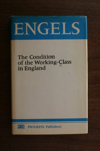 book The Condition of the Working-Class in England From Personal Observation and Authentic Sources