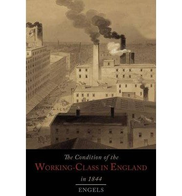book [ The Condition of the Working-Class in England in 1844 BY Engels, Friedrich ( Author ) ] { Paperback } 2013