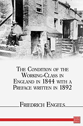 book The Condition of the Working-Class in England in 1844, with a Preface written in 1892