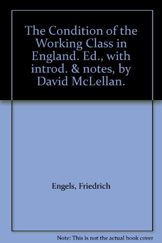 book The Condition of the Working Class in England. Ed., with introd. & notes, by David McLellan.