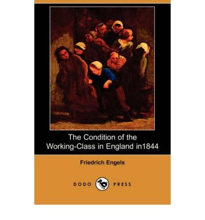 book [(The Condition of the Working-Class in England in 1844 (Dodo Press) )] [Author: Friedrich Engels] [May-2007]
