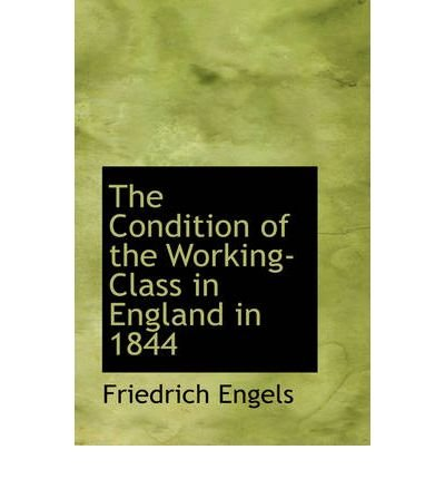 book [(The Condition of the Working-Class in England in 1844 )] [Author: Friedrich Engels] [Aug-2008]