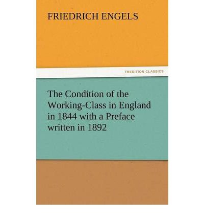 book [(The Condition of the Working-Class in England in 1844 with a Preface Written in 1892 )] [Author: Friedrich Engels] [Dec-2011]