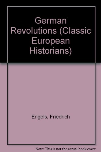 book The German revolutions: The Peasant War in Germany, and Germany: revolution and counter-revolution (Classic European historians)